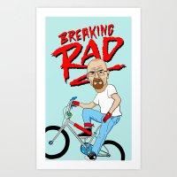 breaking Art Prints featuring Breaking Rad by Chris Piascik
