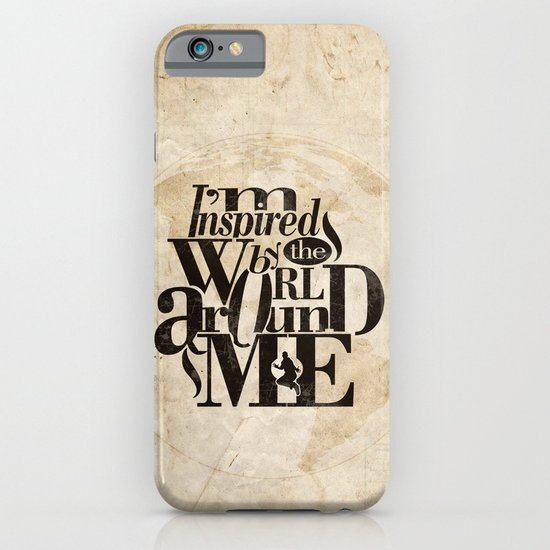 I'm Inspired By The World Around Me iPhone & iPod Case