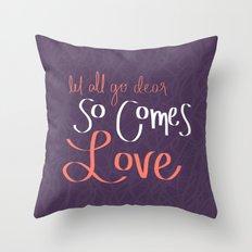 So Comes Love Throw Pillow