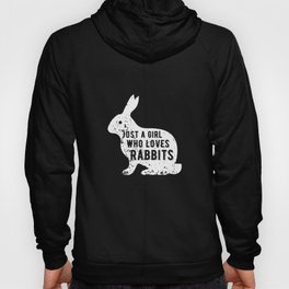 Just A Girl Who Loves Rabbits, Rabbit Lover Gift, Bunny Lover Hoody