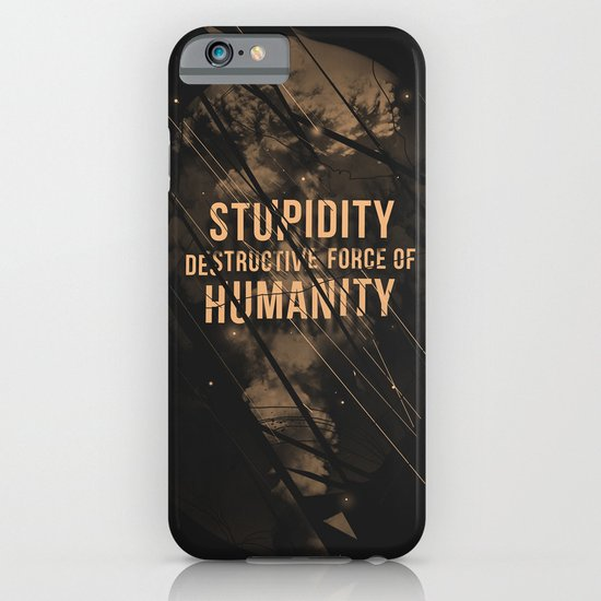 Stupidity iPhone & iPod Case