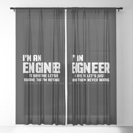 I'm An Engineer Funny Quote Sheer Curtain