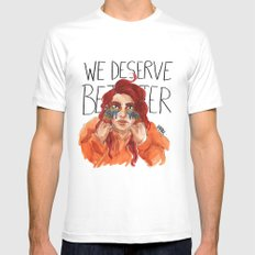 We Deserve Better. White SMALL Mens Fitted Tee