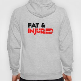 Fat & Injured (Black) Hoody