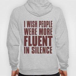 I Wish People Were More Fluent Hoody