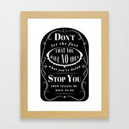 Don't Let the Fact... Framed Art Print