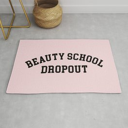 Beauty School Dropout Funny Quote Rug