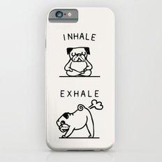 Inhale Exhale Pug iPhone 6s Slim Case