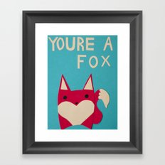You're A Fox Framed Art Print