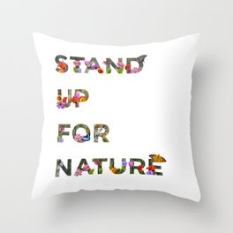 Stand Up For Nature Throw Pillow