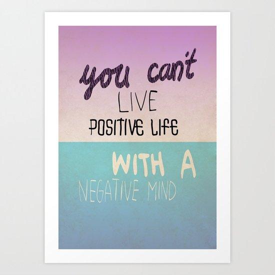 Positive life  Art Print