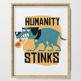 Humanity Stinks Serving Tray