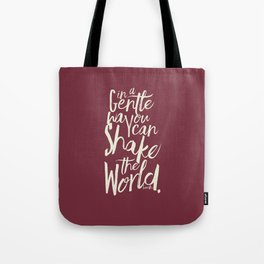 Kindness quote by Mahatma Gandhi, Satyagraha, in a gentle way, you can shake the world, non violence Tote Bag