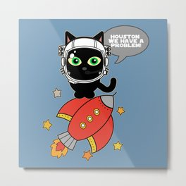 Space Cat - Houston we have a problem Metal Print