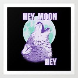 Hey Moon Hey Art Print
