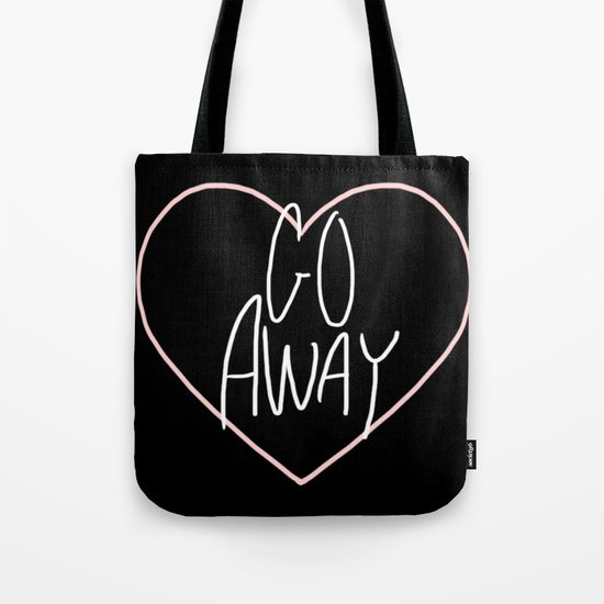 Go Away 2 Tote Bag