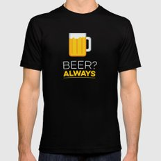Beer? Always Black MEDIUM Mens Fitted Tee