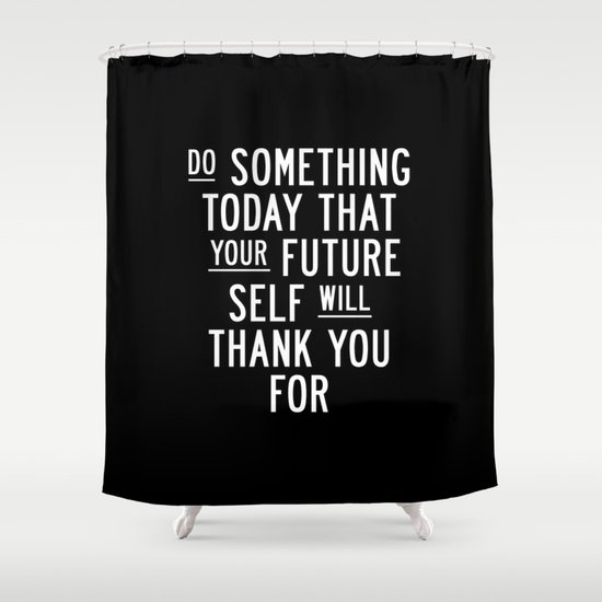Do Something Today That Your Future Self Will Thank You For Inspirational Life Quote Bedroom Art by themotivatedtype