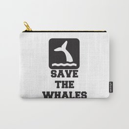 SAVE THE WHALES Quote Carry-All Pouch