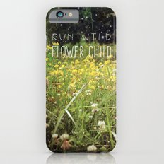 Run Wild, Flower Child Slim Case iPhone 6s