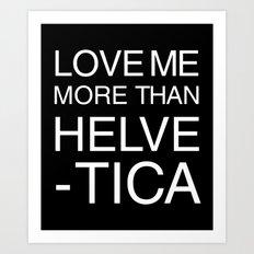 Love Helvetica Art Print