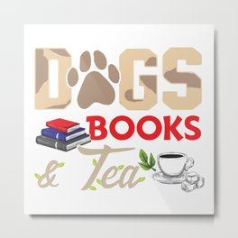Funny Dogs Books Tea Pet Owner Metal Print