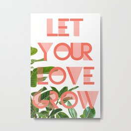 Let Your Love Grow Poster Metal Print