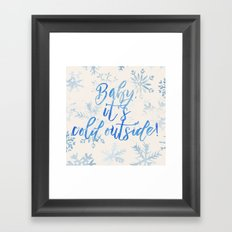 Baby, It's Cold Outside! Framed Art Print