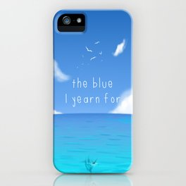 The Blue I yearn for iPhone Case