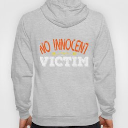 """""""No Innocent Victim"""" tee design. Makes a cute gift for family and friends! Go it this cool tee now!  Hoody"""