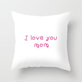 I love you mom - mother's day 2 Throw Pillow