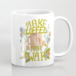 Make Coffee, Not War Coffee Mug