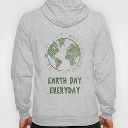 Earth Day Everyday Love the Planet Hoody