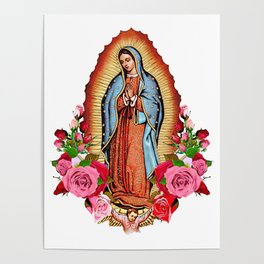 Our Lady of Guadalupe with roses Poster