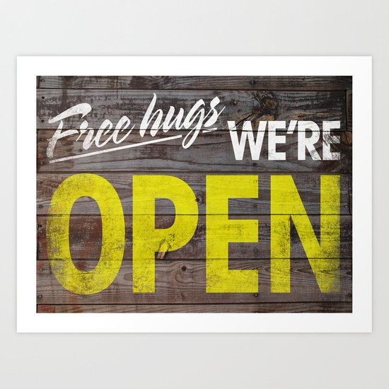Free Hugs We're Open Art Print