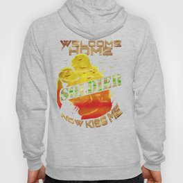 Welcome Home Soldier Now Kiss Me Hoody