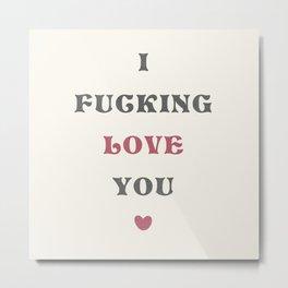 I Really Love You Metal Print