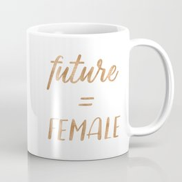 The Future is Female Copper Bronze Gold on Marble Coffee Mug