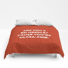 Are You a BD Needle? Cause You're Ultra-Fine Comforters