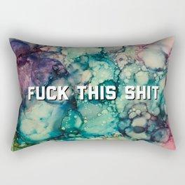 Fuck This Shit Rectangular Pillow