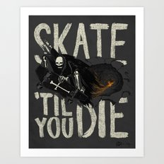 Skate Til' You Die Art Print
