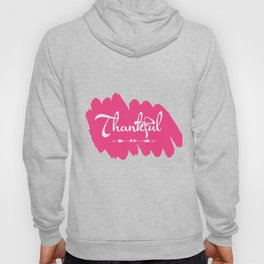 Makes a great gift for everyone feels good to wear this Thankful tee design you are blessed & gifted Hoody