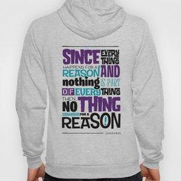 Everything Has No Reason Hoody