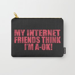 My Internet Friends Carry-All Pouch