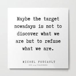 7      Michel Foucault Quotes   200119 Metal Print