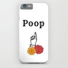 Poop Slim Case iPhone 6s