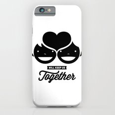 love will keep us together iPhone 6s Slim Case