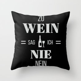 I Never Say No To Wine With Funny Saying Throw Pillow