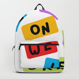 We Were on a Break Funny Friends Quote Backpack
