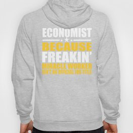 Economist Miracle Worker Funny Gift Hoody